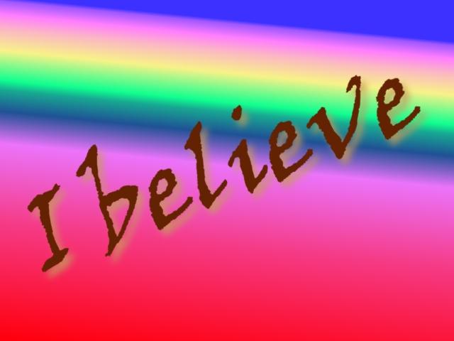 "Image result for ""I believe"""